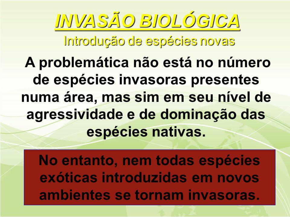 No entanto, nem todas espécies exóticas introduzidas em novos ambientes se tornam invasoras.