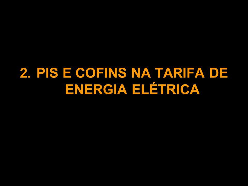 2.PIS E COFINS NA TARIFA DE ENERGIA ELÉTRICA