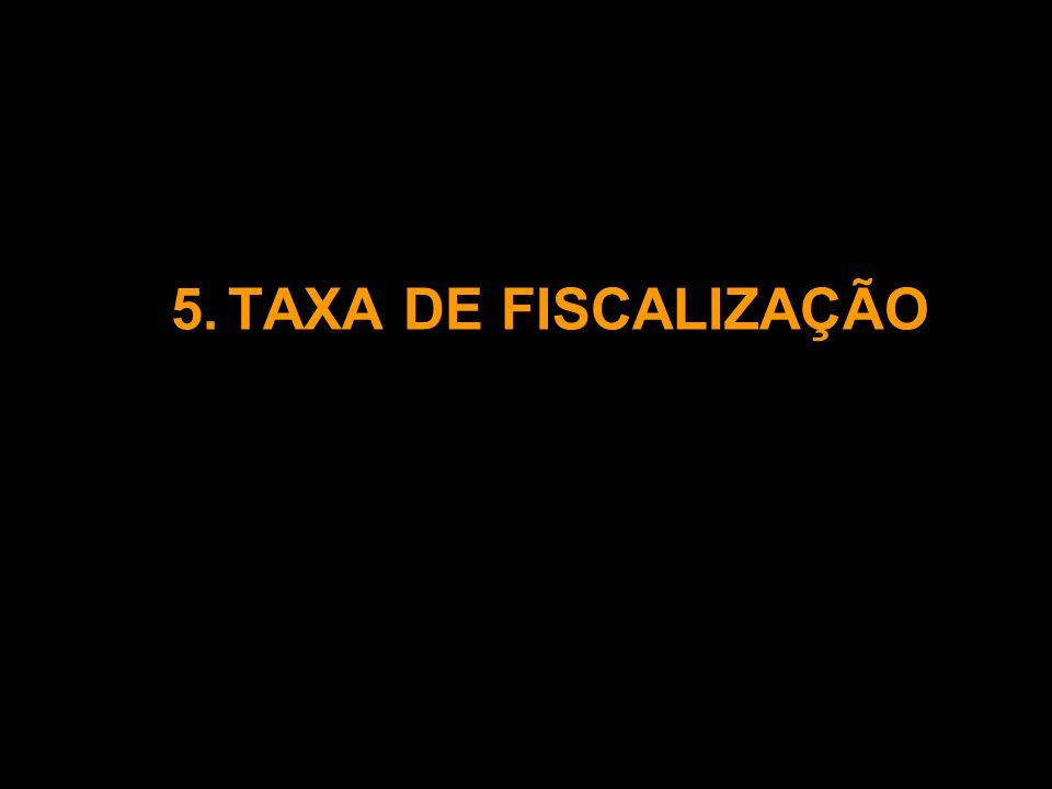 5.TAXA DE FISCALIZAÇÃO
