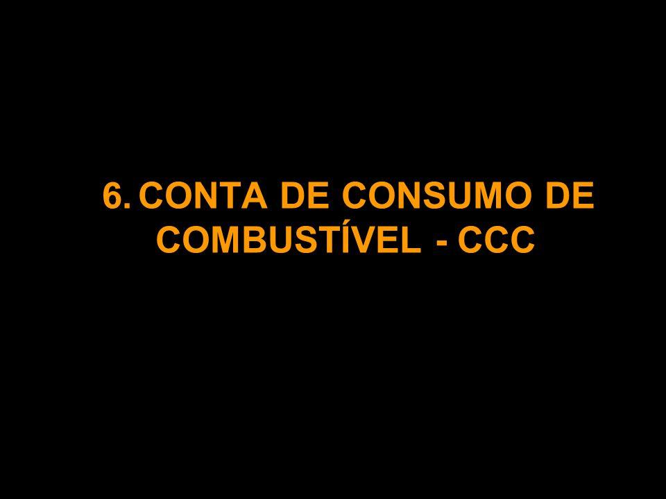 6.CONTA DE CONSUMO DE COMBUSTÍVEL - CCC