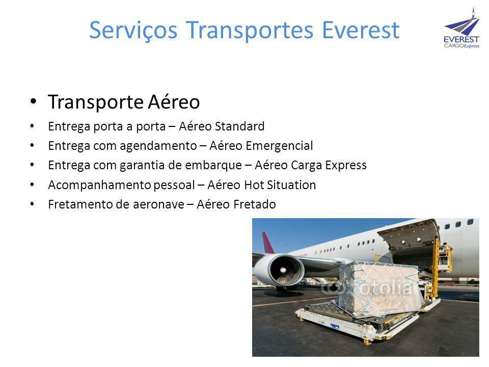 Serviços Transportes Everest • Transporte Aéreo • Entrega porta a porta – Aéreo Standard • Entrega com agendamento – Aéreo Emergencial • Entrega com g