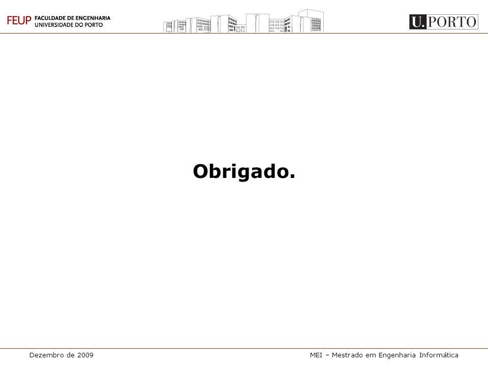 Dezembro de 2009MEI – Mestrado em Engenharia Informática Obrigado.