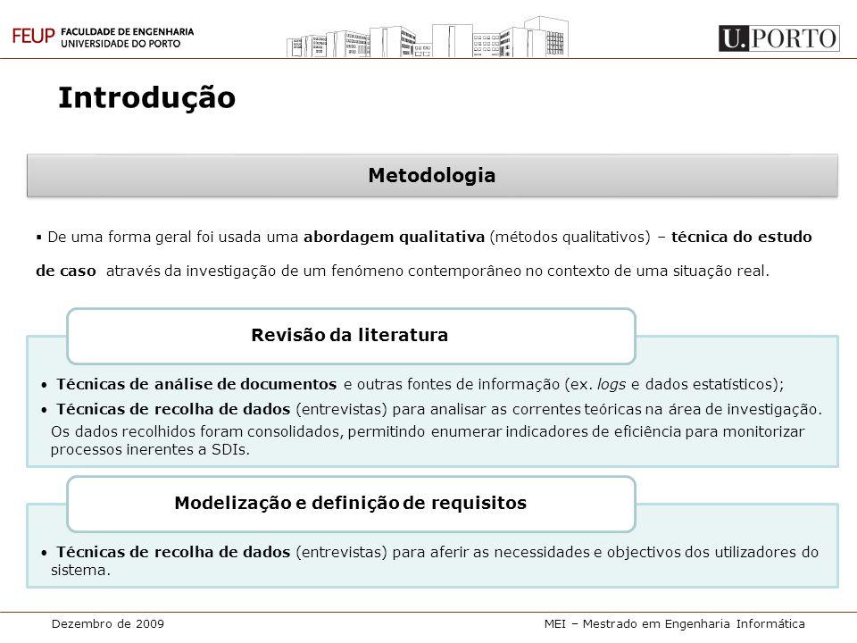 Dezembro de 2009MEI – Mestrado em Engenharia Informática Introdução • Técnicas de análise de documentos e outras fontes de informação (ex. logs e dado