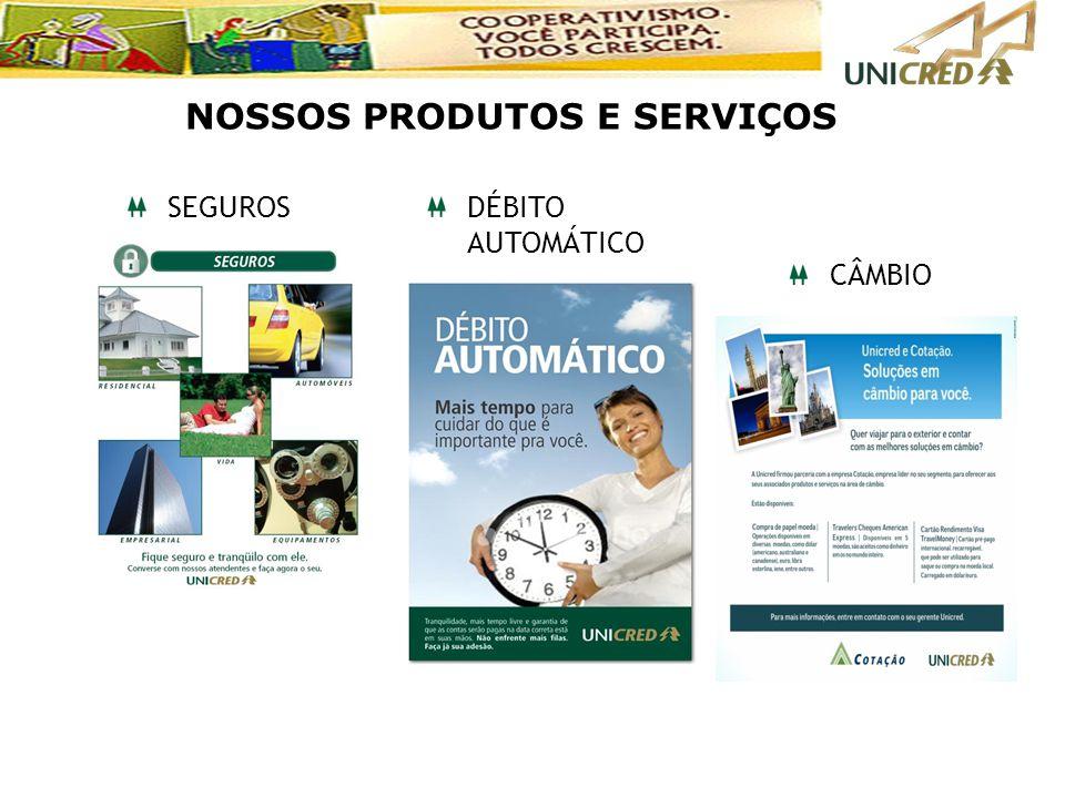DÉBITO AUTOMÁTICO SEGUROS CÂMBIO NOSSOS PRODUTOS E SERVIÇOS