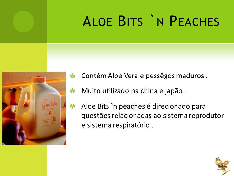 A LOE B ITS ` N P EACHES  Contém Aloe Vera e pessêgos maduros.  Muito utilizado na china e japão.  Aloe Bits `n peaches é direcionado para questões