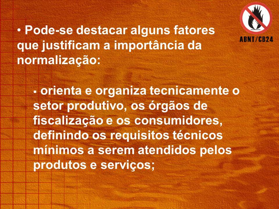 • Tudo implica na melhoria da qualidade dos produtos e dos serviços prestados:  as normas e as legislações estão sendo elaboradas com um nível técnico cada vez melhor;