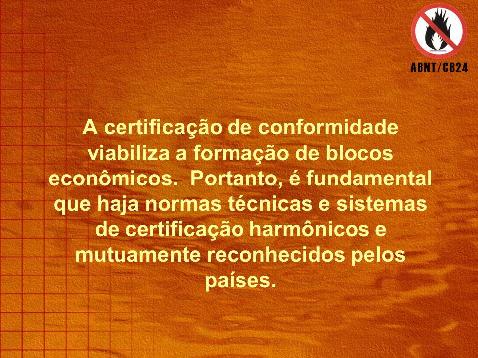 A certificação de conformidade viabiliza a formação de blocos econômicos.