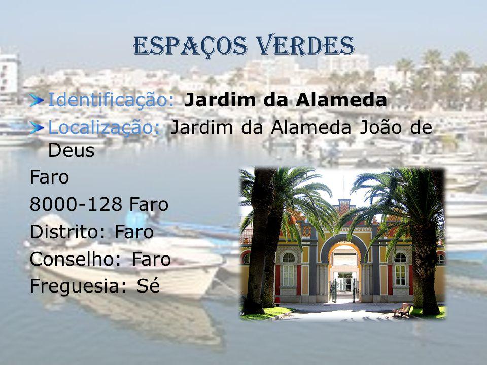 Espaços Verdes Identificação: Jardim da Alameda Localização: Jardim da Alameda João de Deus Faro 8000-128 Faro Distrito: Faro Conselho: Faro Freguesia