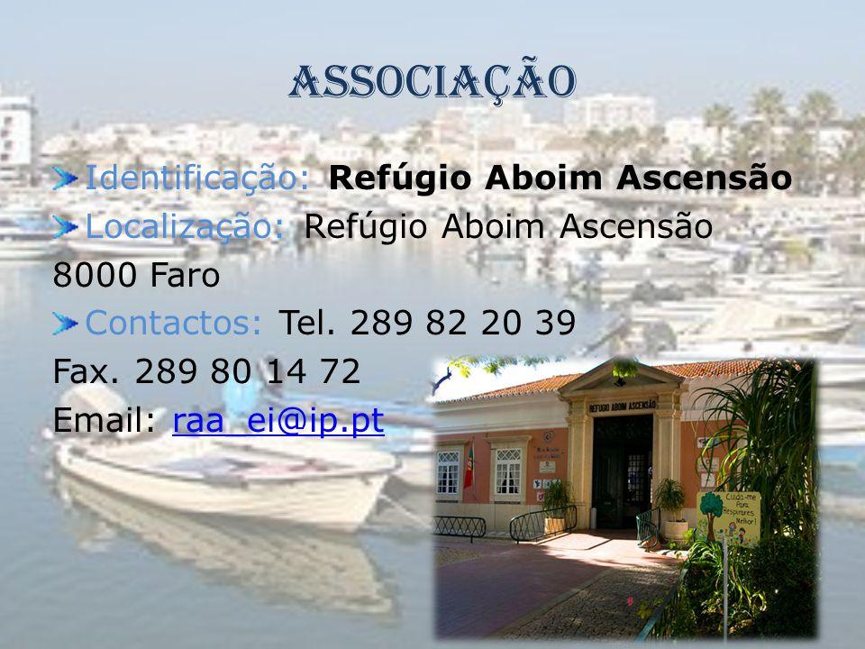 Associação Identificação: Refúgio Aboim Ascensão Localização: Refúgio Aboim Ascensão 8000 Faro Contactos: Tel. 289 82 20 39 Fax. 289 80 14 72 Email: r