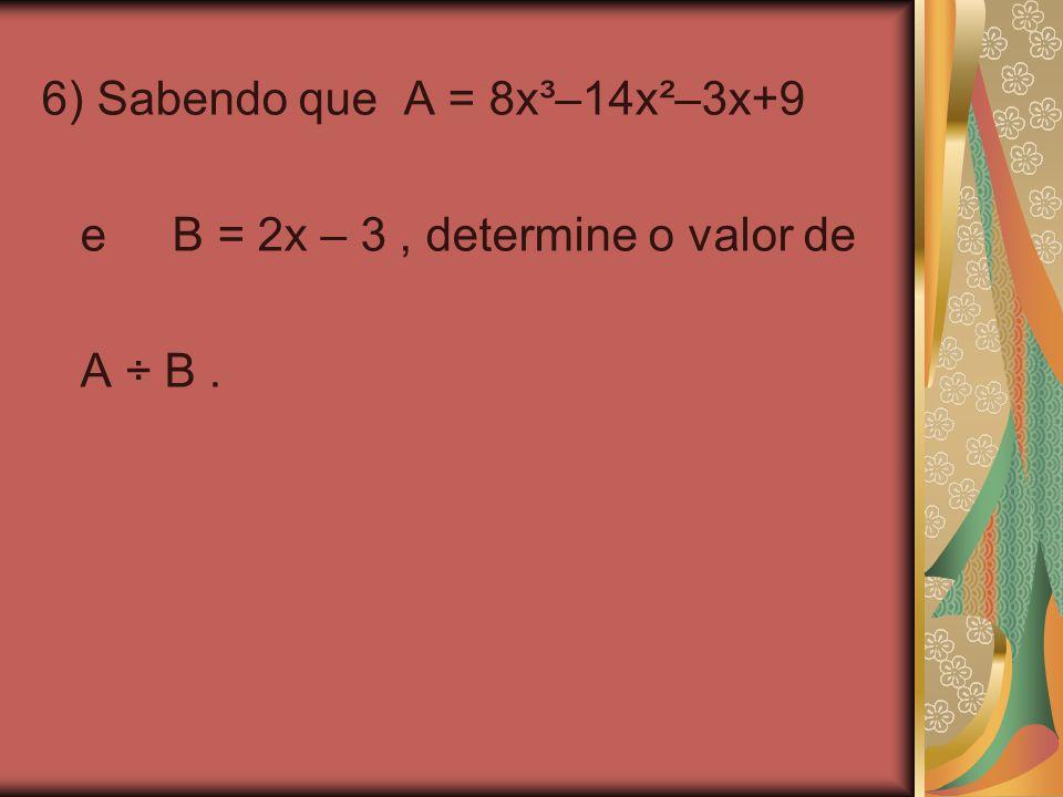 7) Sendo A = x - 1, B = 3x e C = x + 2, calcule o valor de a) A² – B + 2.