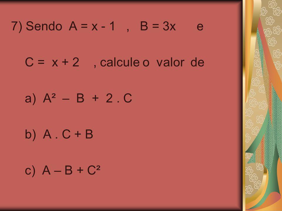 8) Resolva as seguintes operações envolvendo frações: a) b). c) d) e) ( ) ²