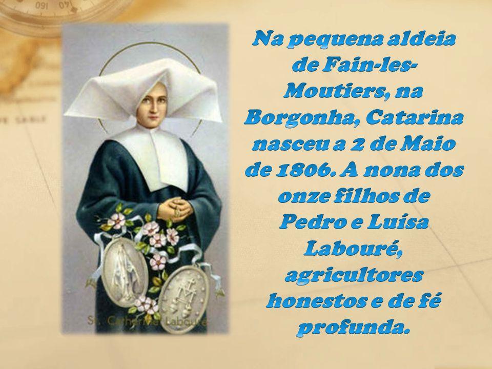 Enquanto isso, Catarina Labouré levava sua vida normalmente.