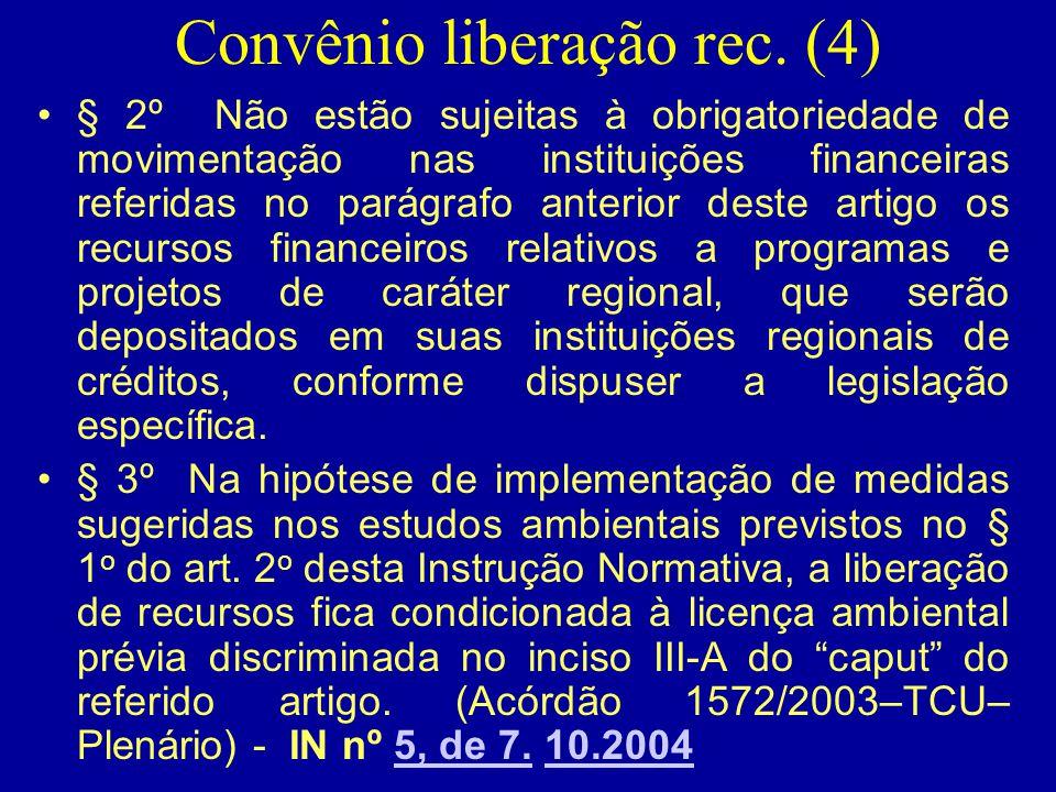 Convênio liberação rec. (4) •§ 2º Não estão sujeitas à obrigatoriedade de movimentação nas instituições financeiras referidas no parágrafo anterior de