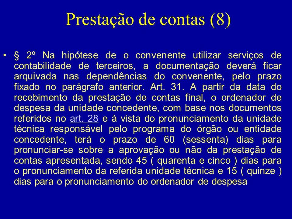 Prestação de contas (8) •§ 2º Na hipótese de o convenente utilizar serviços de contabilidade de terceiros, a documentação deverá ficar arquivada nas d