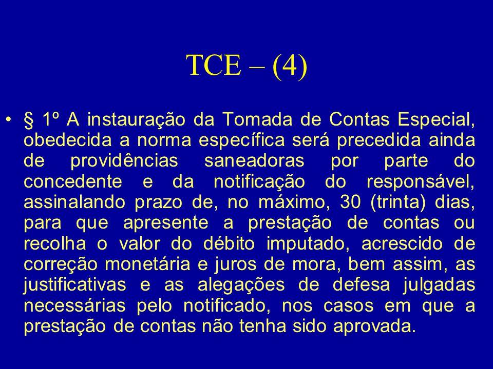 TCE – (4) •§ 1º A instauração da Tomada de Contas Especial, obedecida a norma específica será precedida ainda de providências saneadoras por parte do