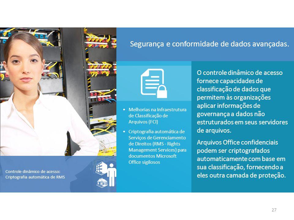 O controle dinâmico de acesso fornece capacidades de classificação de dados que permitem às organizações aplicar informações de governança a dados não