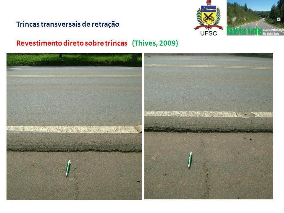 Trincas transversais de retração Revestimento direto sobre trincas (Thives, 2009)
