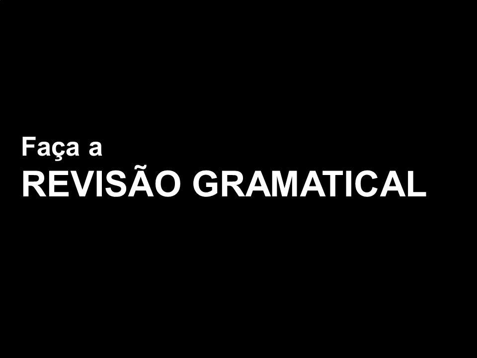 Faça a REVISÃO GRAMATICAL