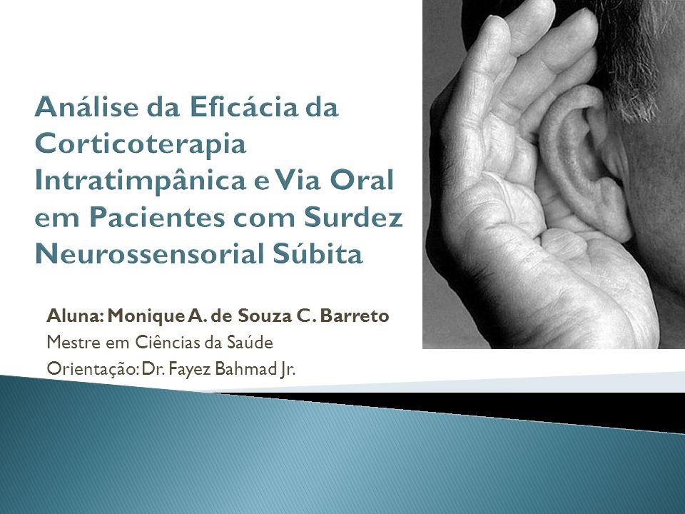 Aluna: Monique A. de Souza C. Barreto Mestre em Ciências da Saúde Orientação: Dr. Fayez Bahmad Jr.