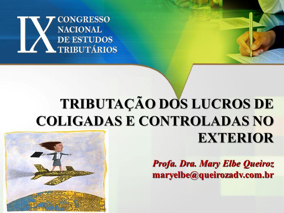 MARY ELBE QUEIROZ maryelbe@queirozadv.com.br  Advogada – Sócia de QUEIROZ ADVOGADOS ASSOCIADOS  PÓS-DOUTARMENTO na Universidade de Lisboa – Pesquisa