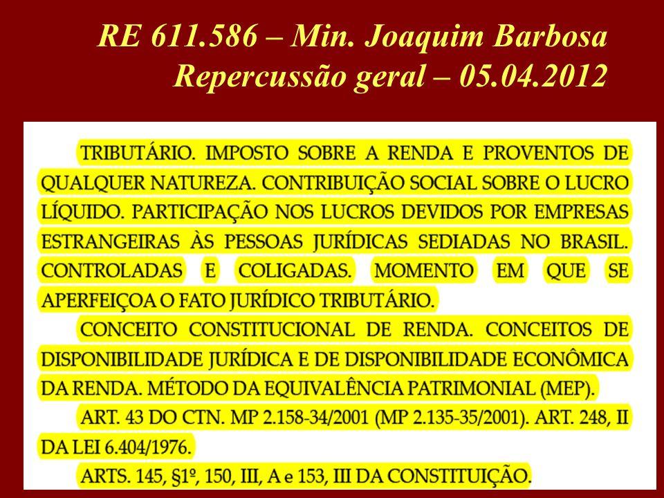 RE 611.586 – Min. Joaquim Barbosa Repercussão geral – 05.04.2012 11