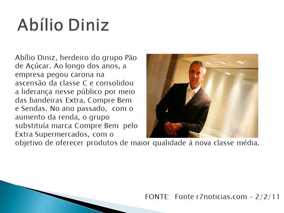 Abílio Diniz, herdeiro do grupo Pão de Açúcar. Ao longo dos anos, a empresa pegou carona na ascensão da classe C e consolidou a liderança nesse públic