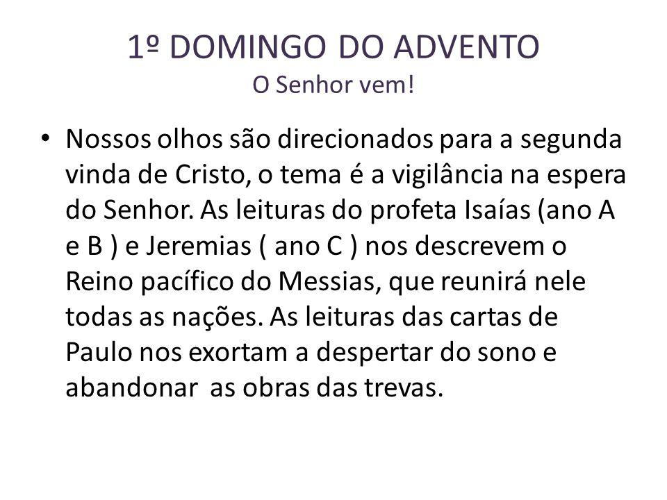 1º DOMINGO DO ADVENTO O Senhor vem.