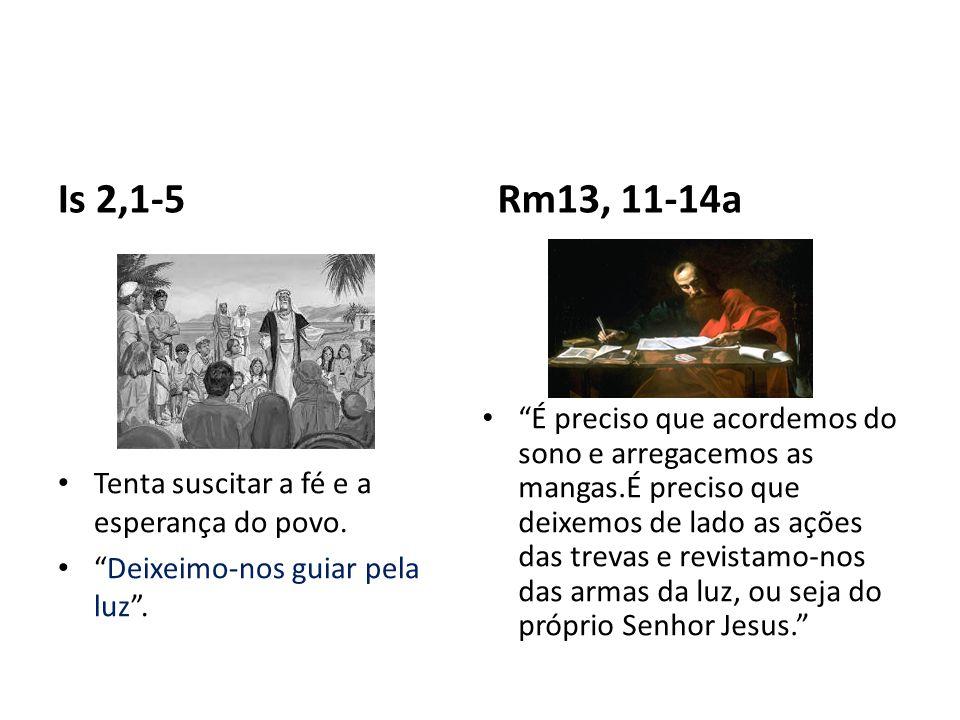Is 2,1-5 • Tenta suscitar a fé e a esperança do povo.