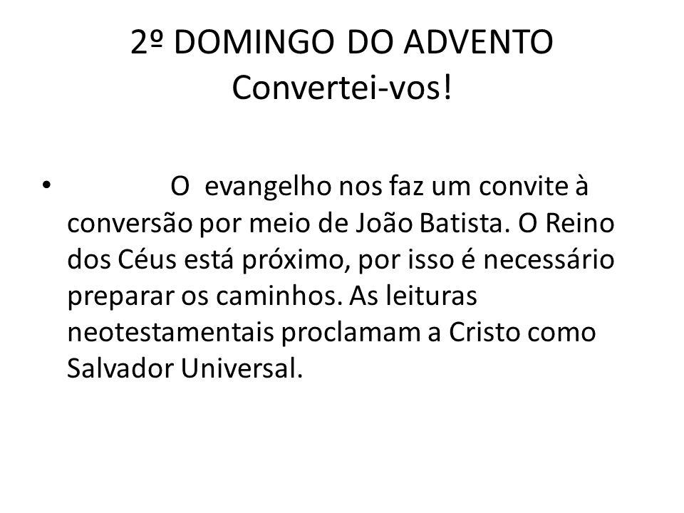 2º DOMINGO DO ADVENTO Convertei-vos.