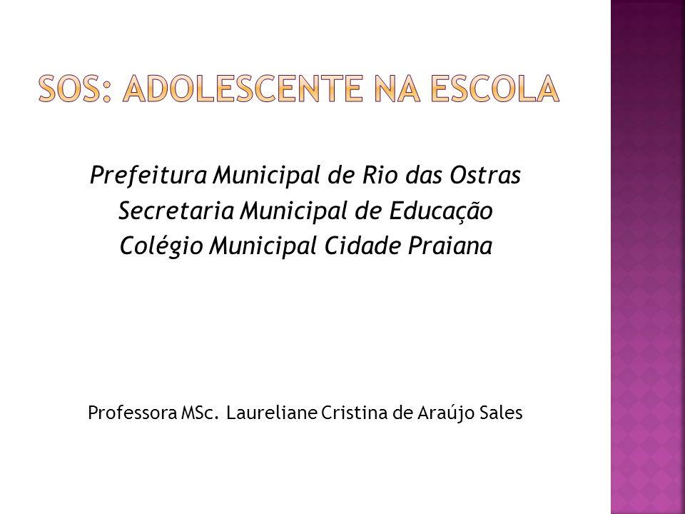 Prefeitura Municipal de Rio das Ostras Secretaria Municipal de Educação Colégio Municipal Cidade Praiana Professora MSc.