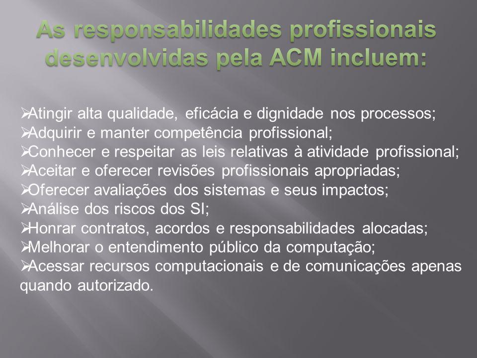  Atingir alta qualidade, eficácia e dignidade nos processos;  Adquirir e manter competência profissional;  Conhecer e respeitar as leis relativas à