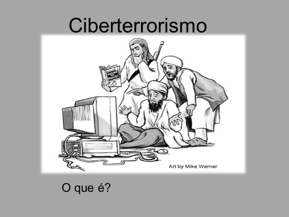 O que é? Ciberterrorismo
