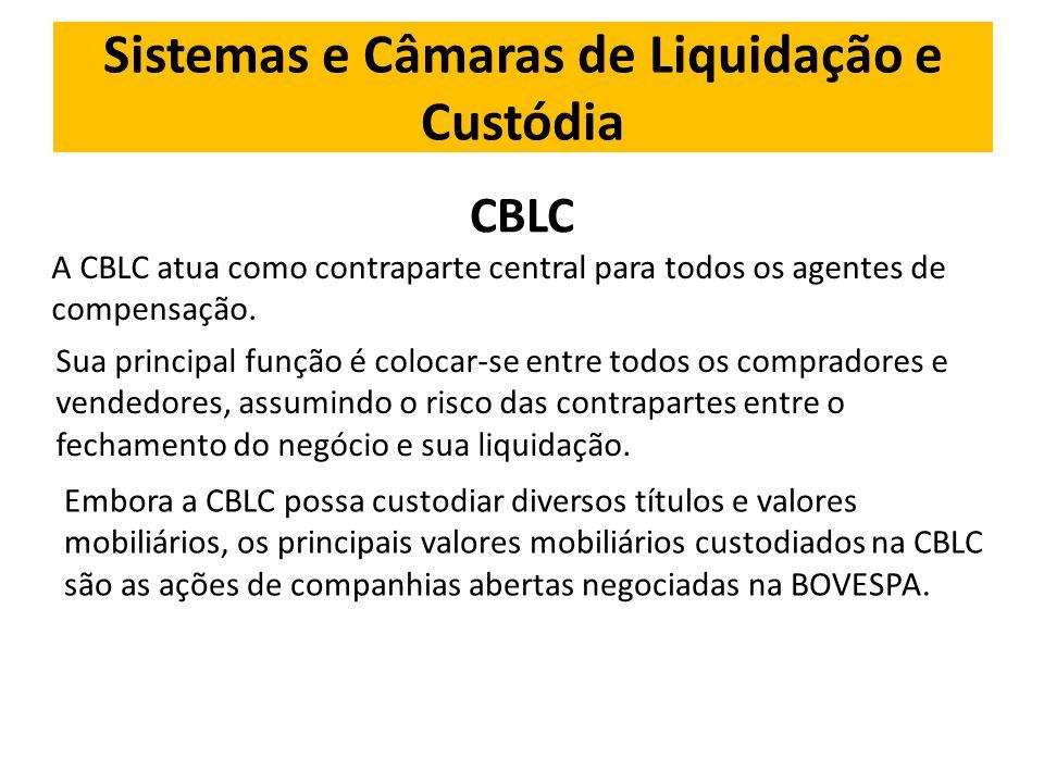CBLC A CBLC atua como contraparte central para todos os agentes de compensação.