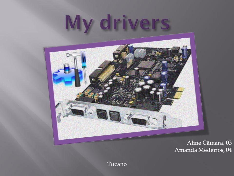 Driver é um softwer que funciona como uma espécie de tradutor que 'traduz' os comandos do Sistema para os hardwares, fazendo assim uma conexão 'clara' para ambos para que assim haja uma interação entre eles.