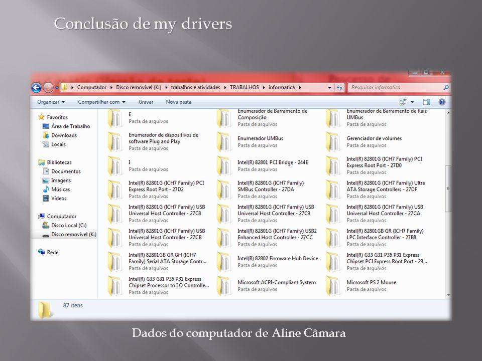 Conclusão de my drivers Dados do computador de Aline Câmara