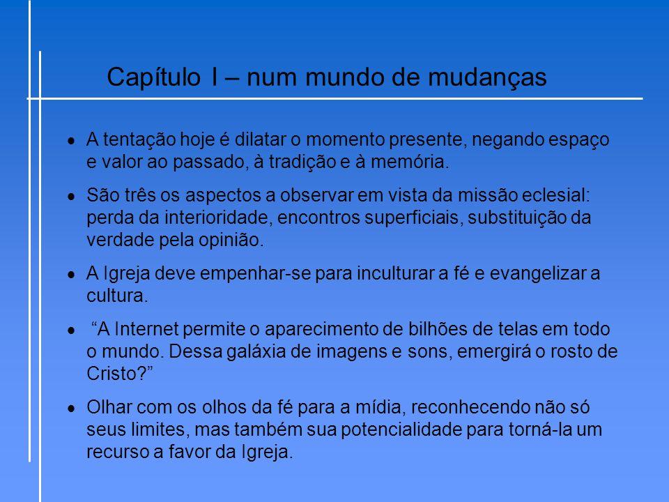 Capítulo V – A solicitude pastoral no tempo da mídia  O primeiro passo para uma conversão pastoral consiste em definir um plano pastoral para as comunicações sociais.
