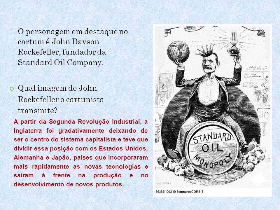 O personagem em destaque no cartum é John Davson Rockefeller, fundador da Standard Oil Company. Qual imagem de John Rockefeller o cartunista transmite