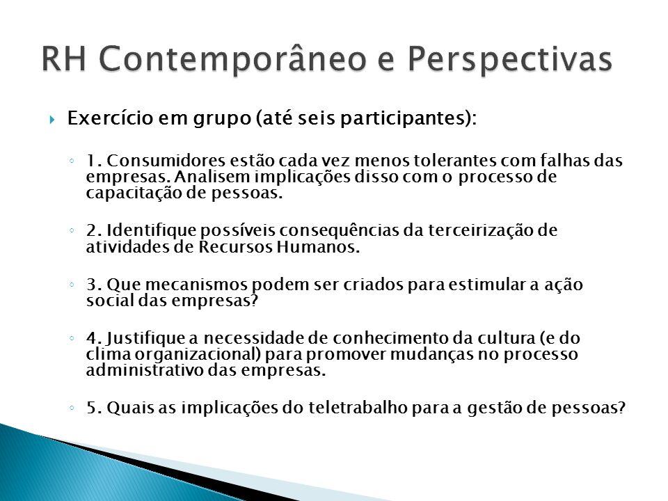  Exercício em grupo (até seis participantes): ◦ 1. Consumidores estão cada vez menos tolerantes com falhas das empresas. Analisem implicações disso c