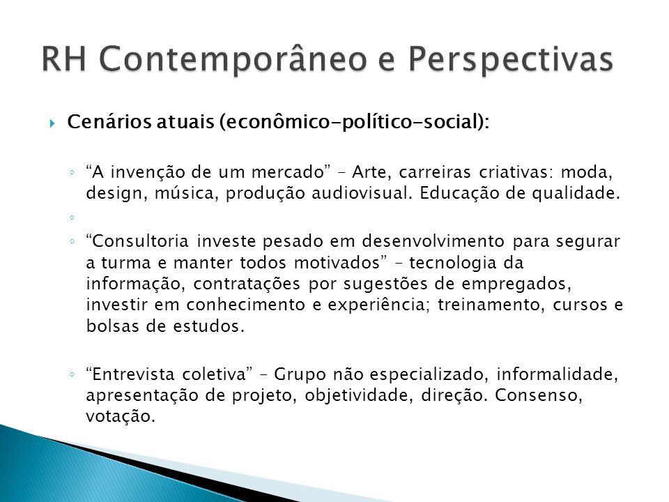 """ Cenários atuais (econômico-político-social): ◦ """"A invenção de um mercado"""" – Arte, carreiras criativas: moda, design, música, produção audiovisual. E"""