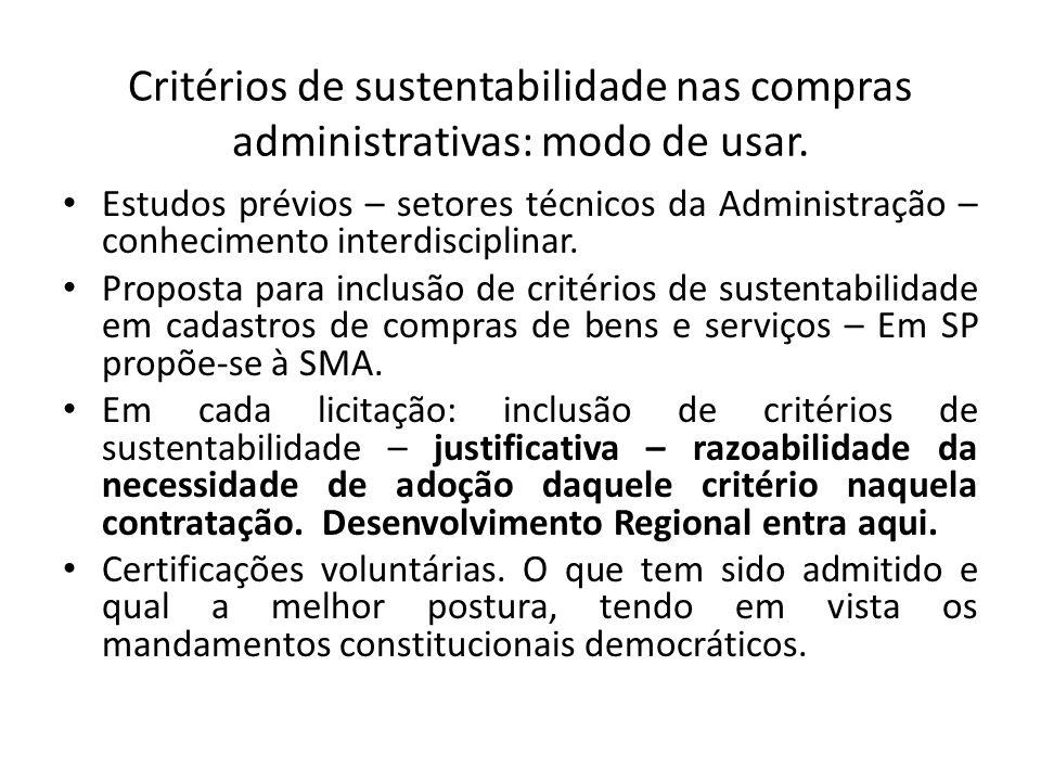 Critérios de sustentabilidade nas compras administrativas: modo de usar. • Estudos prévios – setores técnicos da Administração – conhecimento interdis