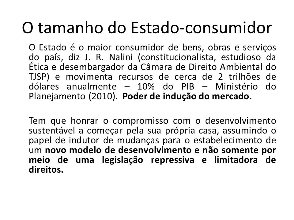 O tamanho do Estado-consumidor O Estado é o maior consumidor de bens, obras e serviços do país, diz J.
