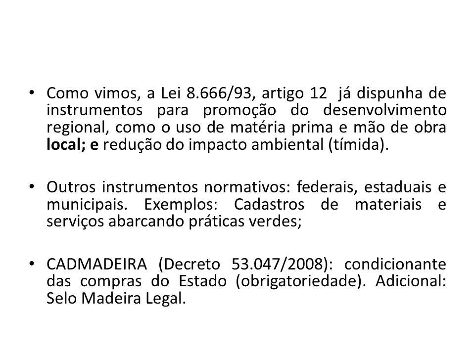 • Instrução Normativa SLTI/MPOG n.1/2010 - Ministério do Planejamento.