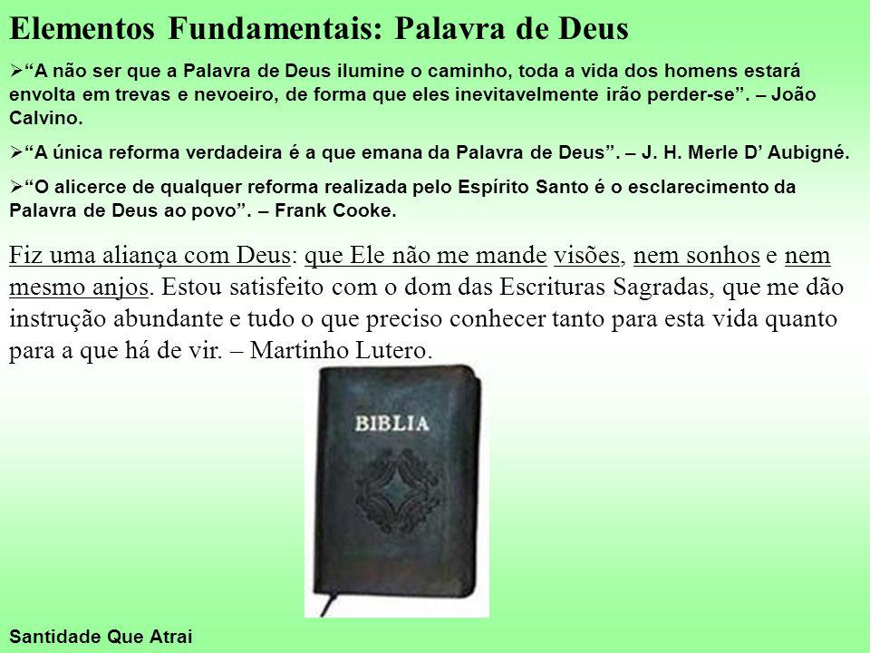 """Elementos Fundamentais: Palavra de Deus  """"A não ser que a Palavra de Deus ilumine o caminho, toda a vida dos homens estará envolta em trevas e nevoei"""