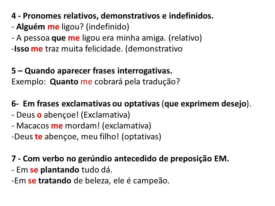 4 - Pronomes relativos, demonstrativos e indefinidos.