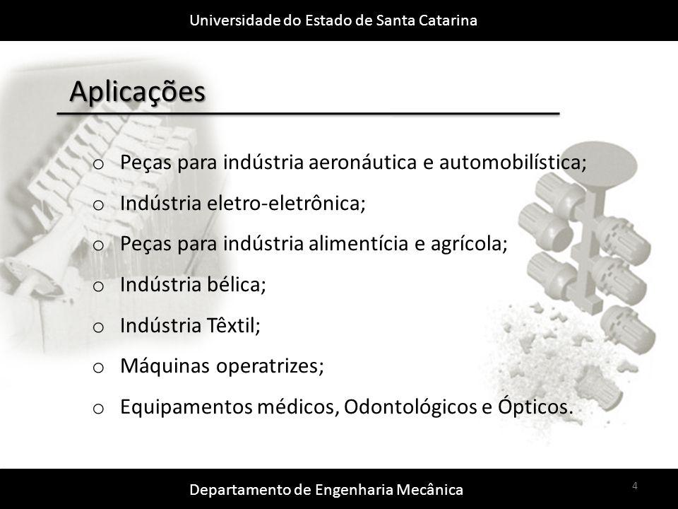 Universidade do Estado de Santa Catarina Departamento de Engenharia Mecânica 15 Como funciona o processo o Remoção da casca
