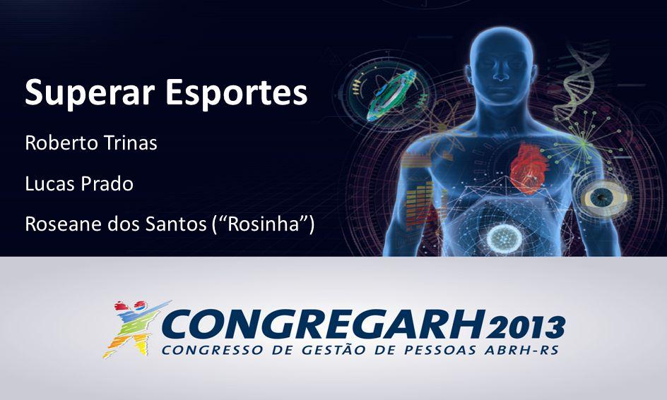 Superar Esportes Roberto Trinas Lucas Prado Roseane dos Santos ( Rosinha )