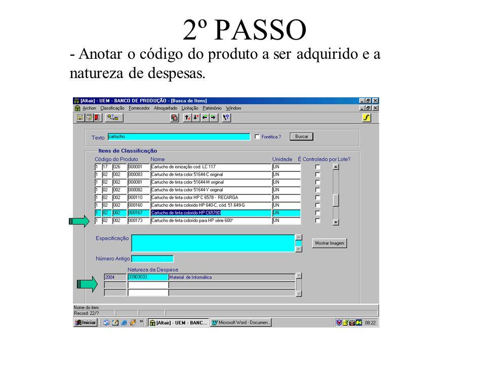 2º PASSO - Anotar o código do produto a ser adquirido e a natureza de despesas.