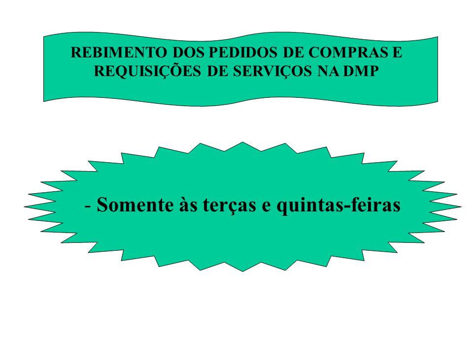 REBIMENTO DOS PEDIDOS DE COMPRAS E REQUISIÇÕES DE SERVIÇOS NA DMP - Somente às terças e quintas-feiras
