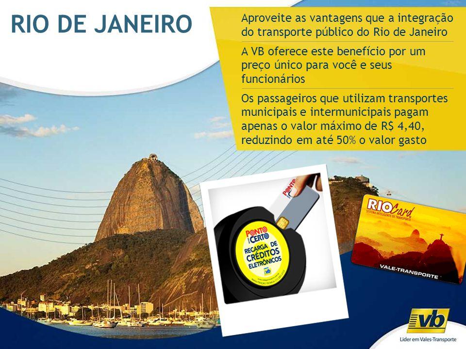 RIO DE JANEIRO Aproveite as vantagens que a integração do transporte público do Rio de Janeiro A VB oferece este benefício por um preço único para voc