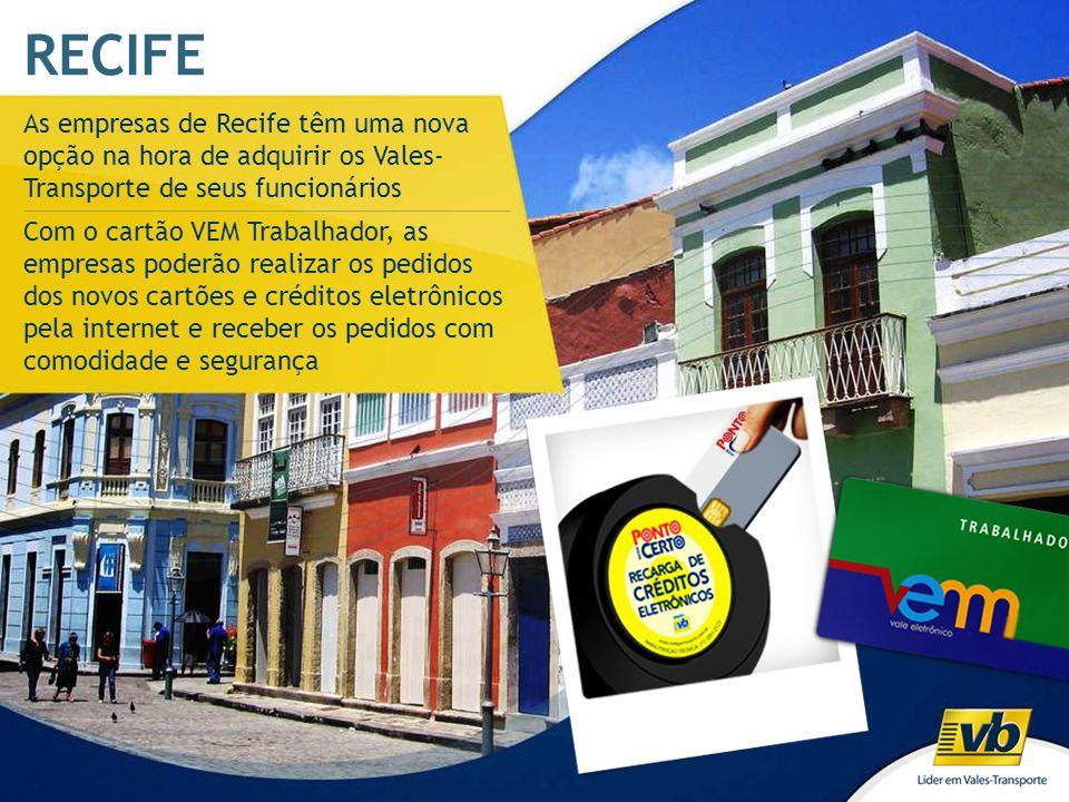 RECIFE As empresas de Recife têm uma nova opção na hora de adquirir os Vales- Transporte de seus funcionários Com o cartão VEM Trabalhador, as empresa